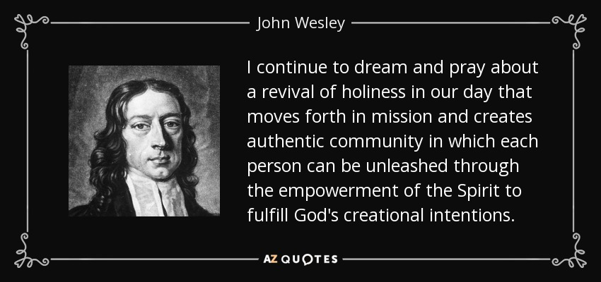 quote-i-continue-to-dream-and-pray-about-a-revival-of-holiness-in-our-day-that-moves-forth-john-wesley-42-56-29